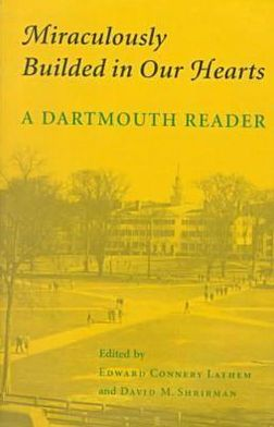 Miraculously Builded in Our Hearts: A Dartmouth Reader