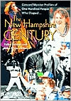 The New Hampshire Century: Concord Monitor Profiles of One Hundred People Who Shaped It