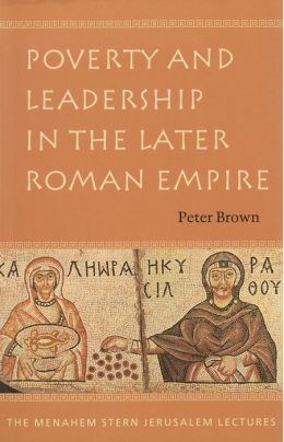 Poverty And Leadership In The Later Roman Empire