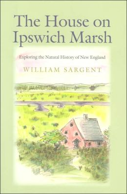 The House on Ipswich Marsh: Exploring the Natural History of New England
