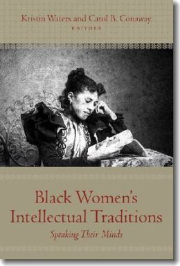 Black Women's Intellectual Traditions: Speaking Their Minds