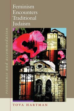 Feminism Encounters Traditional Judaism: Resistance and Accommodation