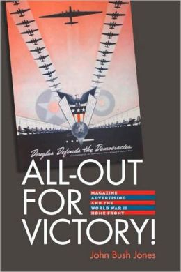 All-Out for Victory!: Magazine Advertising and the World War II Home Front