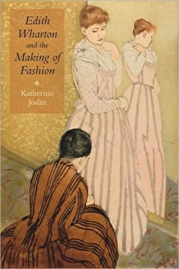 Edith Wharton and the Making of Fashion
