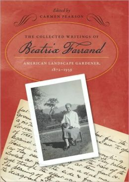 The Collected Writings Of Beatrix Farrand