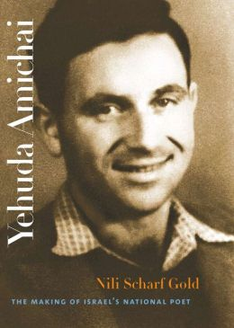 Yehuda Amichai: The Making of Israel's National Poet
