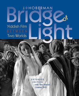 Bridge of Light: Yiddish Film between Two Worlds