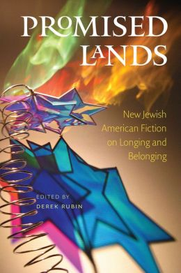 Promised Lands: New Jewish American Fiction on Longing and Belonging