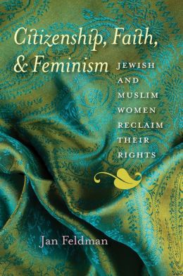 Citizenship, Faith, and Feminism: Jewish and Muslim Women Reclaim Their Rights