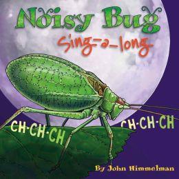 Noisy Bug Sing-Along