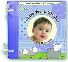 I Love You Little One: A Story Photo Book