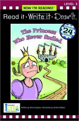 Read It, Write It, Draw It: The Princess Who Never Smiled - Level 3