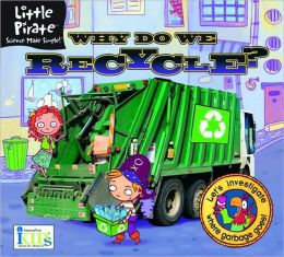 Little Pirate: Why Do We Recycle? Science Made Simple!