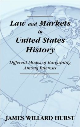 Law And Markets In United States History