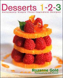 Desserts 1-2-3: Deliciously Simple Three-Ingredient Recipes