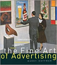 Fine Art of Advertising: Irreverent, Irrepressible, Irresistibly Ironic