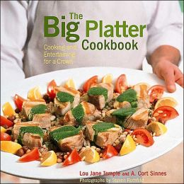 Big Platter Cookbook: Cooking and Entertaining for a Crowd