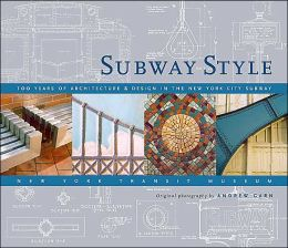 Subway Style: 100 Years of Architecture and Design in the New York City Subway