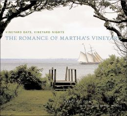 Vineyard Days, Vineyard Nights: The Romance of Martha's Vineyard
