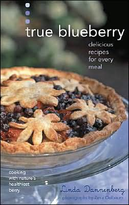 True Blueberry: Delicious Recipes for Every Meal