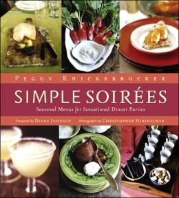 Simple Soirees: Seasonal Menus for Sensational Dinner Parties
