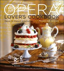 The Opera Lover's Cookbook: Menus for Elegant Entertaining