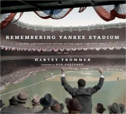 Remembering Yankee Stadium: An Oral and Narrative History of