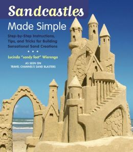 Sandcastles made simple step by step instructions tips for Construction tips and tricks