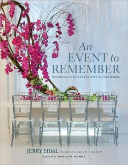 An Event to Remember: Designing Spectacular Special Occasions
