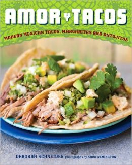 Amor y Tacos: Modern Mexican Tacos, Margaritas, and Antojitos
