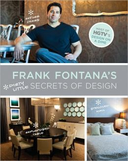 Frank Fontana's Dirty Little Secrets of Design