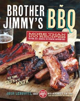 Brother Jimmy's BBQ: More than 100 Recipes for Pork, Beef, Chicken, and the Essential Southern Sides