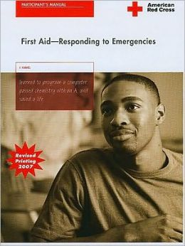 Responding to Emergencies Participant's Manual, Rev. 6/07