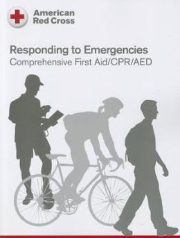 First Aid: Responding to Emergenc. -2012