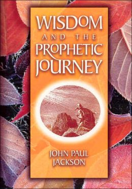 Wisdom and the Prophetic Journey