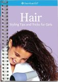 Book Cover Image. Title: Hair:  Styling Tips and Tricks for Girls (American Girl Library Series), Author: Jim Jordan
