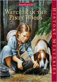 Watcher in the Piney Woods (American Girl History Mysteries Series #9)
