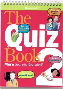 The Quiz Book 2: More Secrets Revealed (American Girl Library Series)