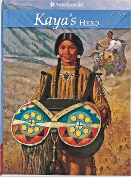 Kaya's Hero: A Story of Giving (American Girls Collection Series: Kaya #3)