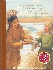 Kirsten's Short Story Set: Kirsten on the Trail; Kirsten and the New Girl; Kirsten and the Chippewa
