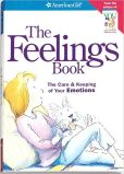 Book Cover Image. Title: The Feelings Book:  The Care and Keeping of Your Emotions (AmericanGirl Library), Author: Lynda Madison