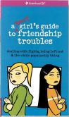 Book Cover Image. Title: A Smart Girl's Guide to Friendship Troubles (American Girl Library), Author: Patti Kelley Criswell