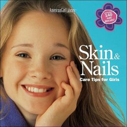 Skin & Nails: Care Tips for Girls