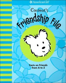 Coconut's Friendship File: Facts on Friends from A to Z (Coconut Series)