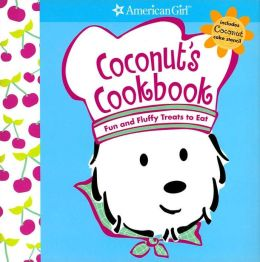 Coconut's Cookbook: Fun and Fluffy Treats to Eat (Coconut Series)
