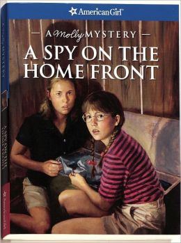 A Spy on the Home Front: A Molly Mystery (American Girl Mysteries Series)