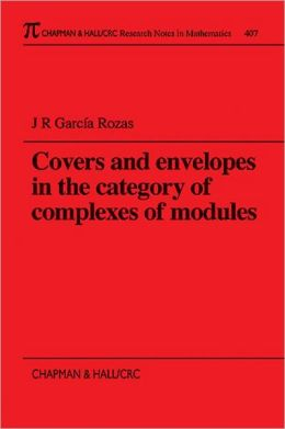 Covers and Envelopes in the Category of Complexes of Modules