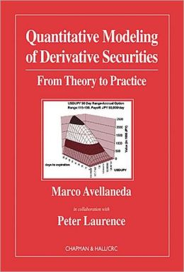 Quantitative Modeling of Derivative Securities from Theory to Practice