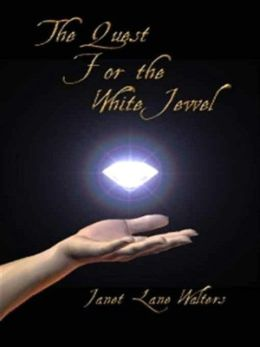 The Quest for the White Jewel [The Jewels of Earda Book 1]