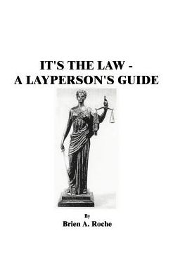 It's the Law: A Layperson's Guide